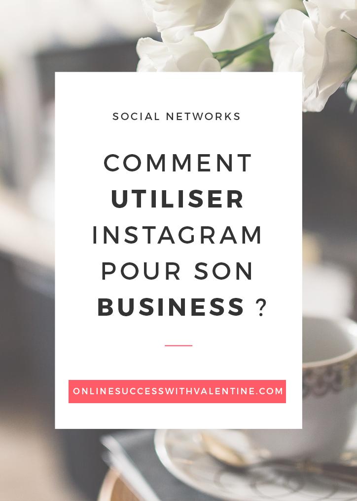Comment utiliser Instagram pour son business ?