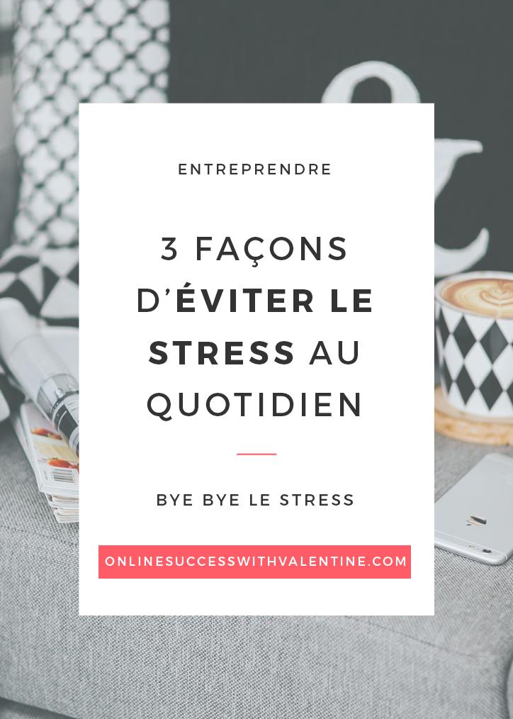 3_facons_eviter_stress_quotidien