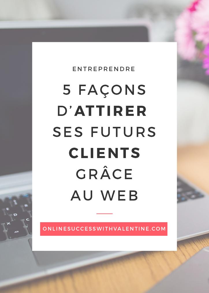 5_facons_attirer_futurs_clients_web