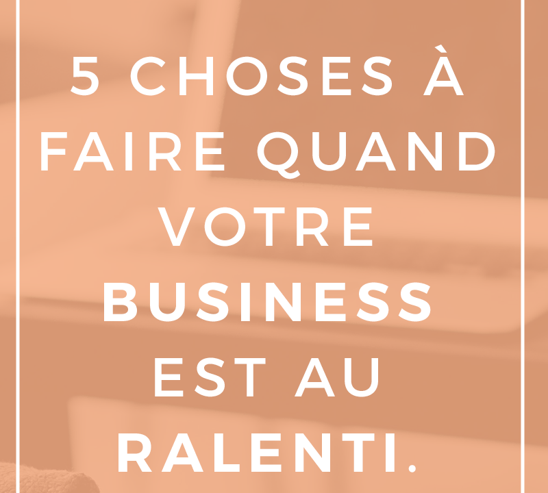 5_choses_a_faire_business_ralenti