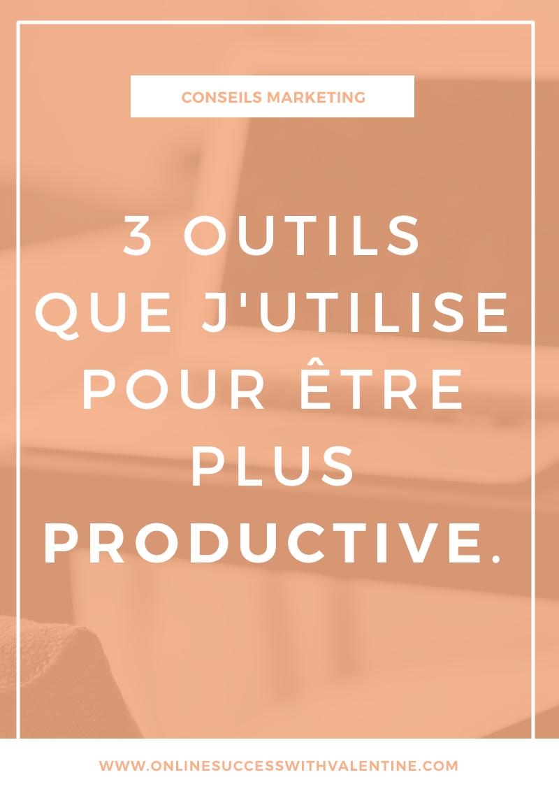 Les 3 outils que j'utilise pour être plus productive