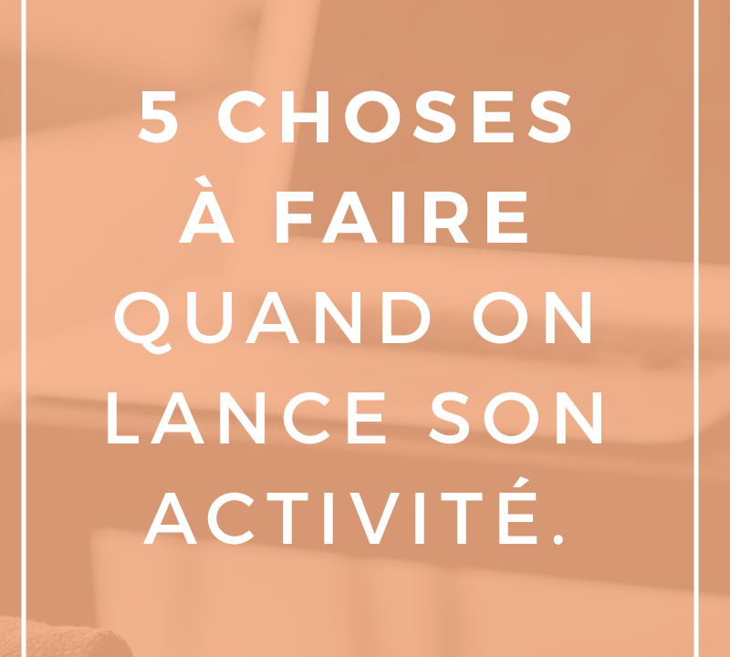 5_choses_faire_lancer_business
