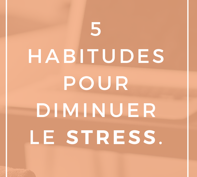 5_habitudes_diminuer_stress
