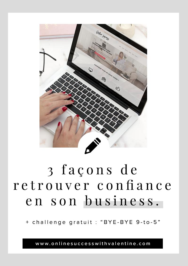 3 façons de retrouver confiance en son business.
